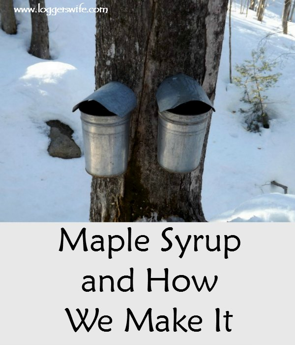 Maple Syrup and How We Make It...All you ever wanted to know about the basics of making maple syrup and a glimpse into my family's operation