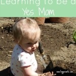 "Learning to Be a ""Yes Mom"""