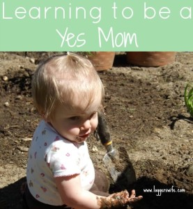 """Learning to Be a """"Yes Mom"""""""