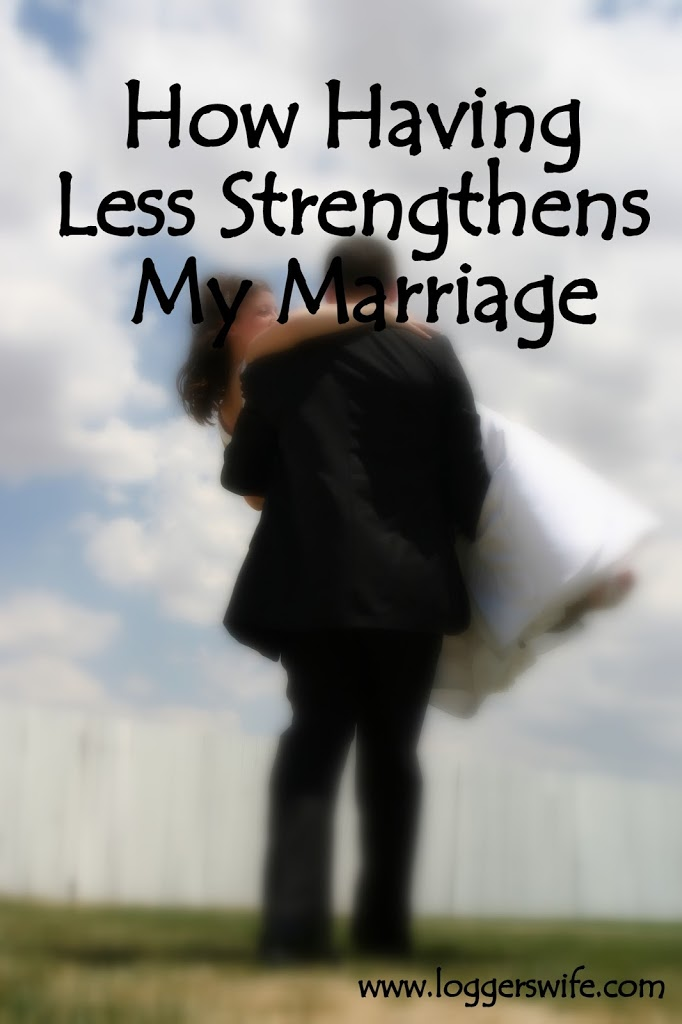 Having less can sometimes be a blessing as it can help you be closer to your spouse and strengthen a marriage