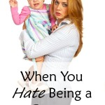 hate being a parent