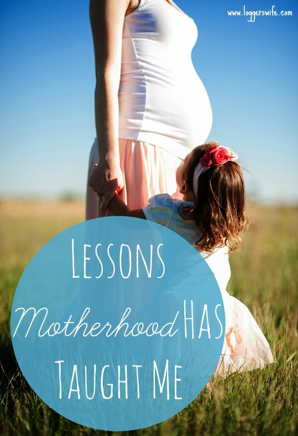 lessons motherhood has taught me