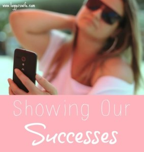 Showing Our Successes- Why We Don't Really Have It All Together