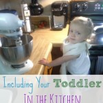 including your toddler in the kitchen
