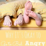 Why It's Okay to Go to Bed Angry