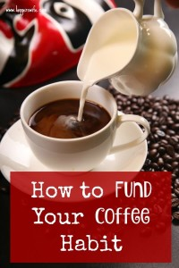 How to Fund Your Coffee Habit