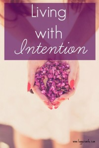 Living with Intention – Starting the Year Off Right