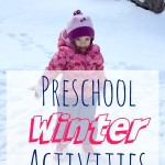 Preschool Winter Activities – For Inside and Outside