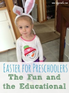 Easter for Preschoolers – The Fun and The Educational