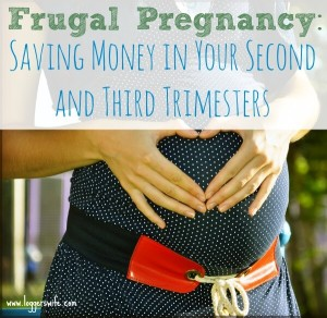 Frugal Pregnancy – Second and Third Trimesters
