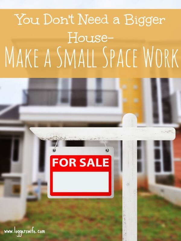 You don 39 t need a bigger house make a small space work How to make a small house work
