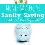 Money Saving vs. Sanity Saving: What is More Important?