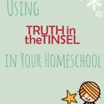 Using Truth in the Tinsel in Your Homeschool