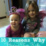 10 Reasons Why Having Two Children Makes You Completely Insane