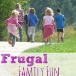 Frugal Family Fun – Spring Edition