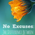 No Excuses: The Difference Between Excuses and Reasons