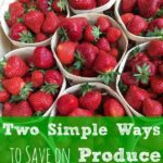 Two Simple Ways to Save on Produce