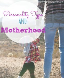 Personality Type and Motherhood- How They Relate