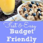 Fast and Easy Budget Friendly Breakfast Ideas
